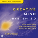 Creative Mind System 2.0/Dr. Jeffrey Thompson