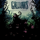 Orchestra Of Wolves/Gallows