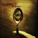 Burn me wicked/Illdisposed