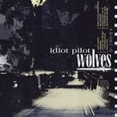 Wolves (Standard Version)/Idiot Pilot