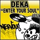 Enter Your Soul/Deka