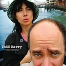 From Heaven/Todd Barry