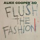 Flush The Fashion/Alice Cooper