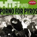 Rhino Hi-Five: Porno For Pyros/Porno For Pyros