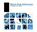 Definitive Rock: Black Oak Arkansas/Black Oak Arkansas