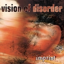Imprint/Vision Of Disorder