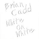 White On White/Brian Cadd