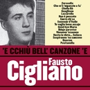 'E cchiù bell' canzone 'e Fausto Cigliano/Fausto Cigliano