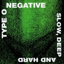 Slow, Deep and Hard/Type O Negative
