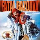 Fous ta Cagoule [Live in Chambery'07]/Fatal Bazooka