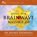 Music for Brainwave Massage 2.0/Dr. Jeffrey Thompson