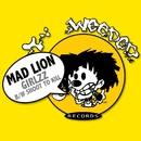 GIRLZZ b/w SHOOT TO KILL/Mad Lion