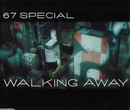 Walking Away/67 Special