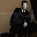 I Will Be There With You [Instrumental Version]/David Foster