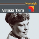 Nostalgia/Annikki Tähti