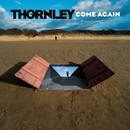 Come Again/Thornley