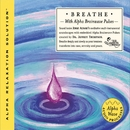 Breathe/Dr. Jeffrey Thompson with Jorge Alfano