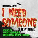 I NEED SOMEONE (REVISTED)/Ralph Falcon