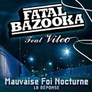 Mauvaise Foi Nocturne/Fatal Bazooka