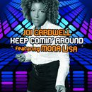 Keep Coming Around/Joi Cardwell Feat. Mona Lisa