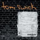 Come In 2s/Tomi Swick