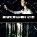 Hiatus/Knives Exchanging Hands