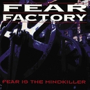 Fear Is The Mind Killer/Fear Factory