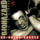 No Holds Barred (Live in Europe)/Biohazard