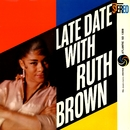 Late Date With Ruth Brown/Ruth Brown