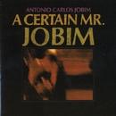 A Certain Mr.Jobim/アントニオ・カルロス・ジョビン