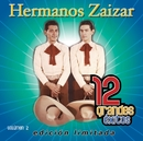 12 Grandes exitos Vol. 2/Hermanos Zaizar
