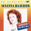 20 Suosikkia / Kanssasi on niin hyvä olla/Susanna Haavisto