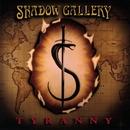 Tyranny/Shadow Gallery
