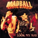Look My Way/Madball