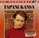 20 Suosikkia / Muuttuvat laulut/Tapani Kansa