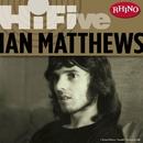 Rhino Hi-Five: Ian Matthews/Ian Matthews