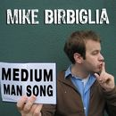 Medium Man Song/Mike Birbiglia