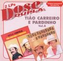 Dose Dupla (Vol 8)/Tião Carreiro & Pardinho