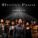 Driven/Destiny Praise