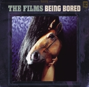 Being Bored EP (U.S. Version)/The Films