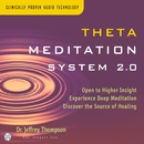Theta Meditation 2.0/Dr. Jeffrey Thompson