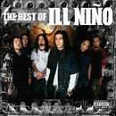The Best Of Ill Niño/Ill Niño