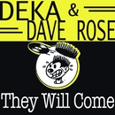 They Will Come/Deka & Dave Rose