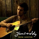 Maybe Sometime/Jim Cuddy