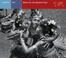 BALI  Music for the Shadow Play/BALI  Music for the Shadow Play