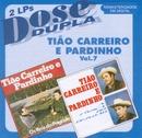 Dose Dupla (Vol 7)/Tião Carreiro & Pardinho