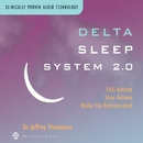 Delta Sleep 2.0/Dr. Jeffrey Thompson