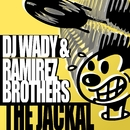 The Jackal/DJ Wady And Ramirez Brothers