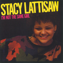 I'm Not The Same Girl/Stacy Lattisaw