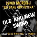 "Old and New Swing/Demo Morselli  ""Big Band Orchestra"""